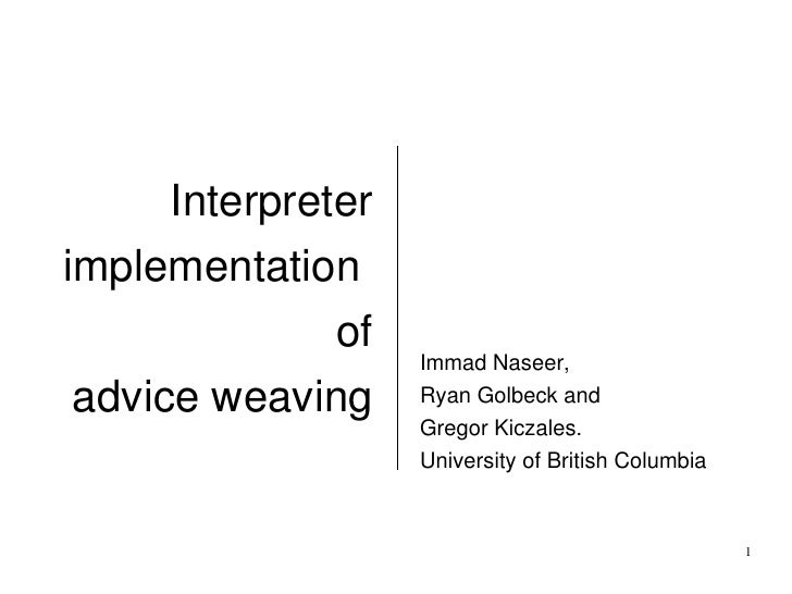 Interpreter  implementation                 of                      Immad Naseer,  advice weaving      Ryan Golbeck and   ...