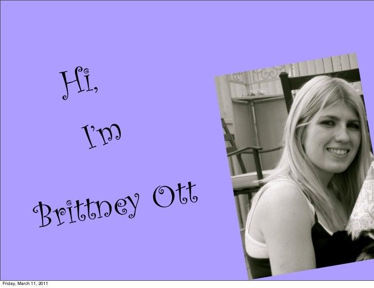 Hi,                          I'm                     tneyO tt                B ritFriday, March 11, 2011