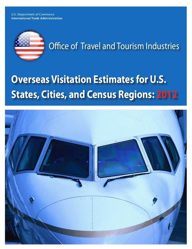 Overseas Visitation Estimates for U.S. States, Cities, Census Region: 2012
