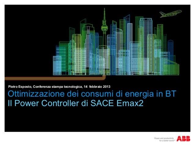 Pietro Esposto, Conferenza stampa tecnologica, 14 febbraio 2013Ottimizzazione dei consumi di energia in BTIl Power Control...