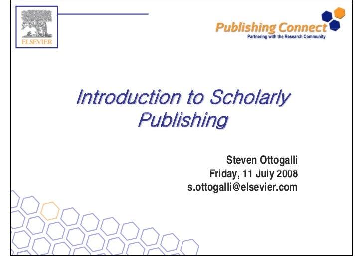 Introduction to Scholarly        Publishing        P bli hi                       Steven Ottogalli                   Frida...