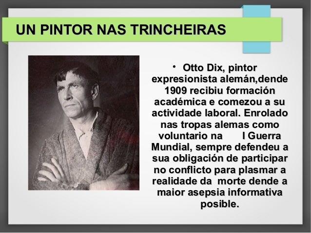 UN PINTOR NAS TRINCHEIRASUN PINTOR NAS TRINCHEIRAS  Otto Dix, pintorOtto Dix, pintor expresionista alemán,dendeexpresioni...