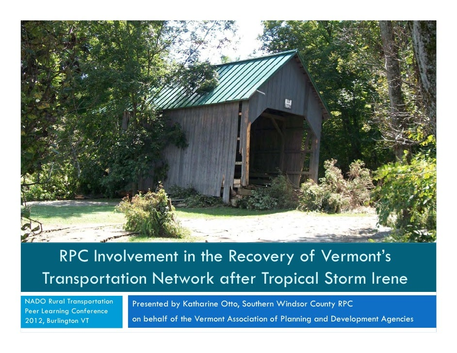 RPC Involvement in the Recovery of Vermont's    Transportation Network after Tropical Storm IreneNADO Rural Transportation...