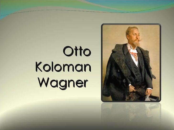 Otto Koloman Wagner