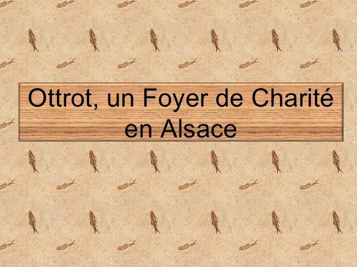 Ottrot, un Foyer de Charité en Alsace