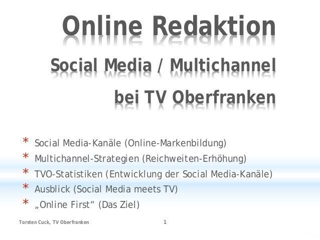 Online Redaktion Social Media / Multichannel bei TV Oberfranken * Social Media-Kanäle (Online-Markenbildung) * Multichanne...