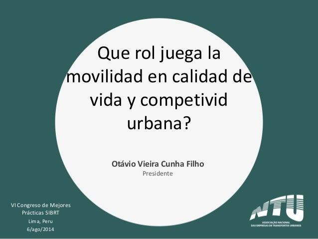 Otávio Cunha - Movilidad y Competitividad Urbana