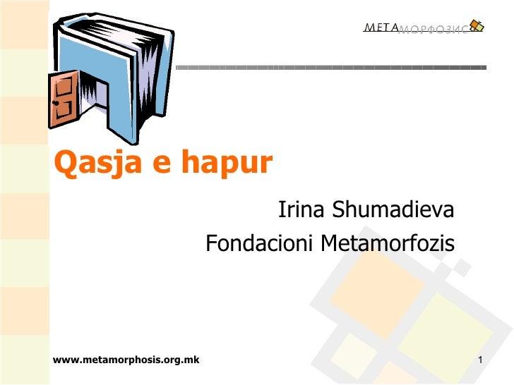 Qasja e hapur Irina Shumadieva Valon Abdiu Fondacioni Metamorfozis www.metamorphosis.org.mk