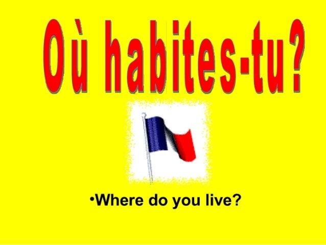 Ou Habites Tu Pays