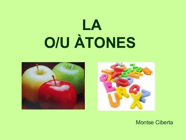 LA O/U ÀTONES Montse Ciberta