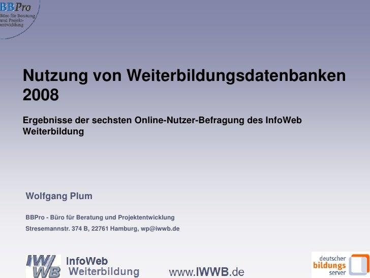 Wolfgang Plum<br />BBPro - Büro für Beratung und Projektentwicklung<br />Stresemannstr. 374 B, 22761 Hamburg, wp@iwwb.de<b...