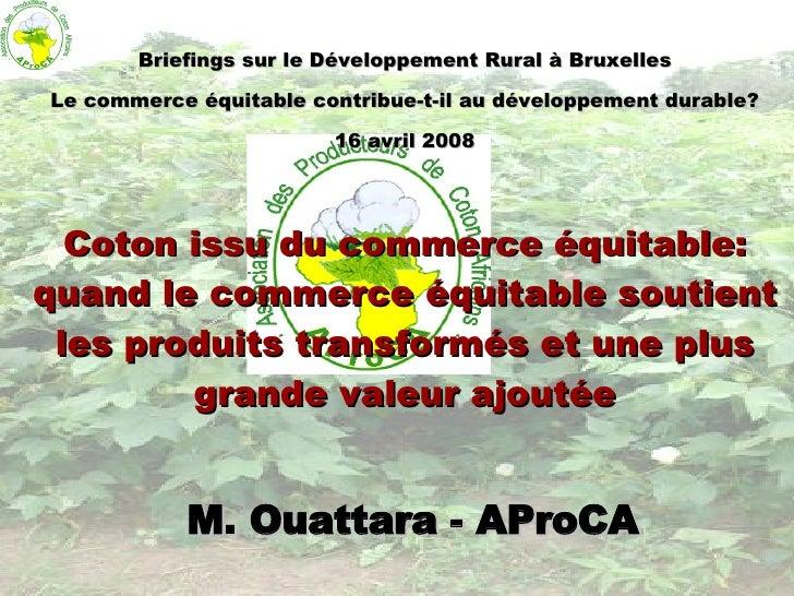 M. Ouattara - AProCA Briefings sur le Développement Rural à Bruxelles Le commerce équitable contribue-t-il au développemen...