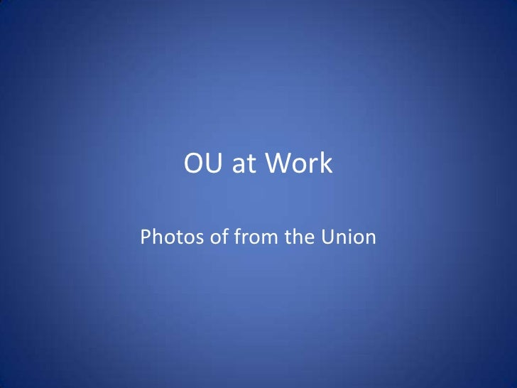 OU at Work<br />Photos of from the Union<br />