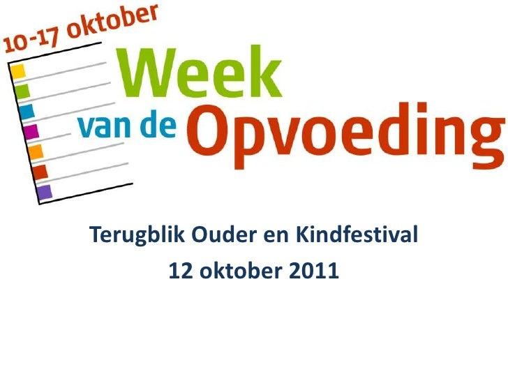 Terugblik Ouder en Kindfestival <br />12 oktober 2011<br />