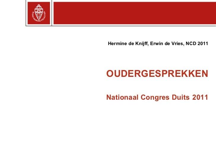 OUDERGESPREKKEN Nationaal Congres Duits   2011 Hermine de Knijff, Erwin de Vries, NCD 2011