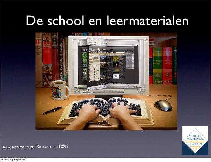 De school en leermaterialen frans schouwenburg - Kennisnet - juni 2011woensdag 15 juni 2011