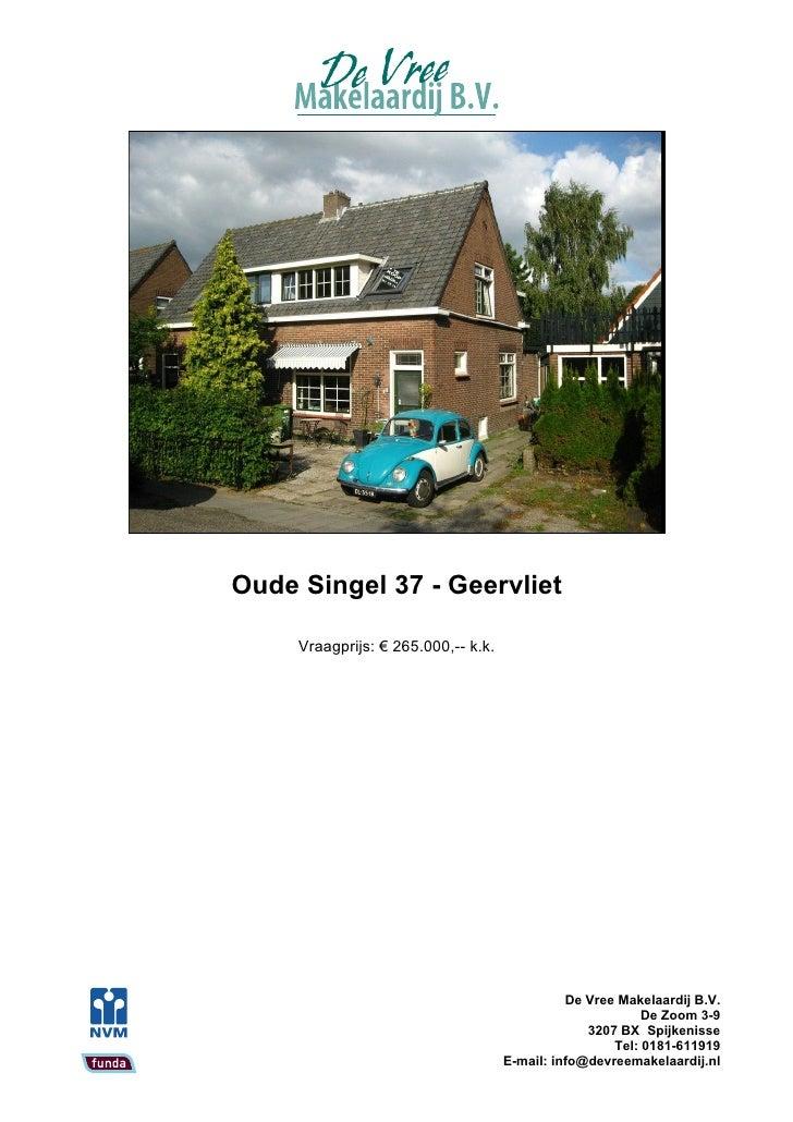 Oude Singel 37 - Geervliet       Vraagprijs: € 265.000,-- k.k.                                                    De Vree ...
