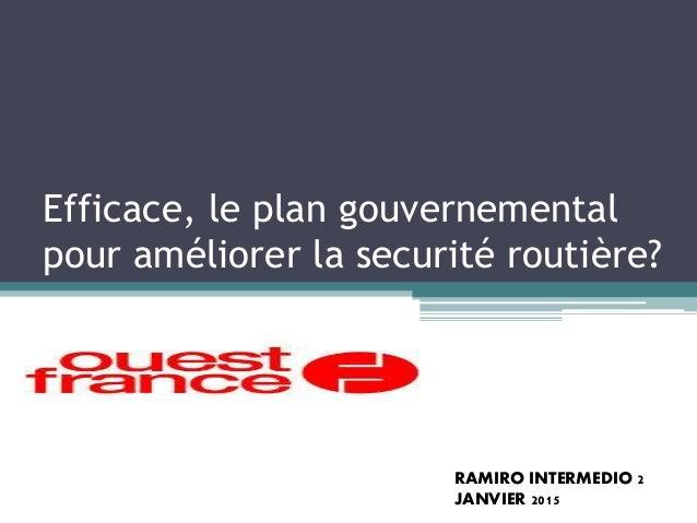 Efficace, le plan gouvernemental pour améliorer la securité routière? RAMIRO INTERMEDIO 2 JANVIER 2015