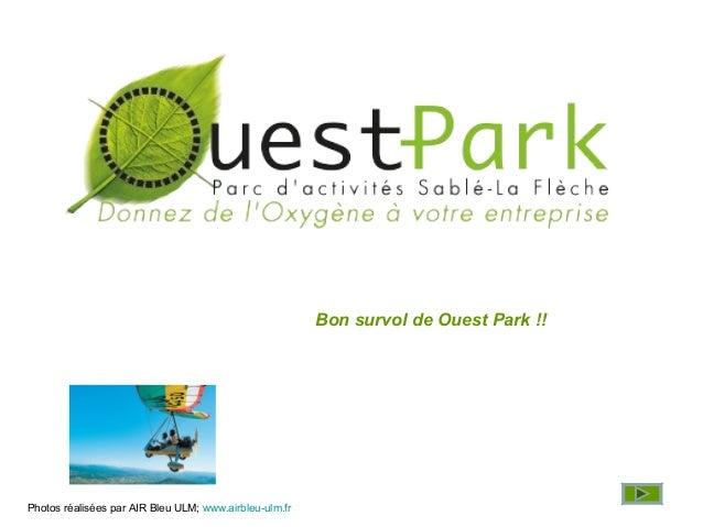 Bon survol de Ouest Park !!Photos réalisées par AIR Bleu ULM; www.airbleu-ulm.fr