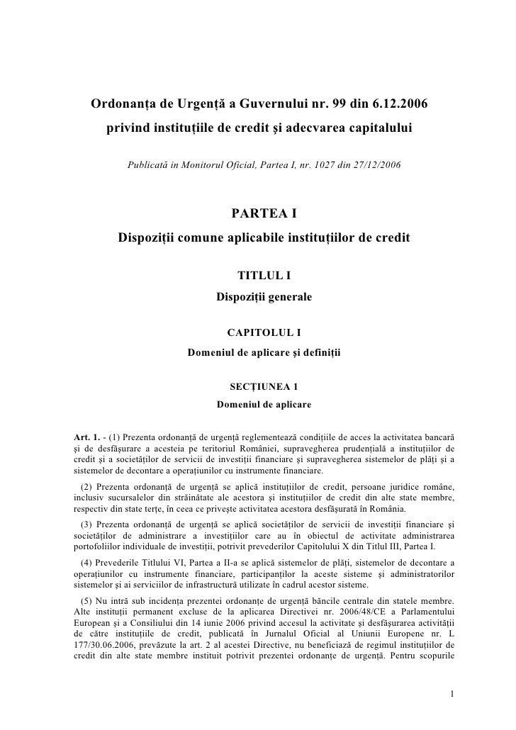 Ordonanţa de Urgenţă a Guvernului nr. 99 din 6.12.2006         privind instituţiile de credit şi adecvarea capitalului    ...
