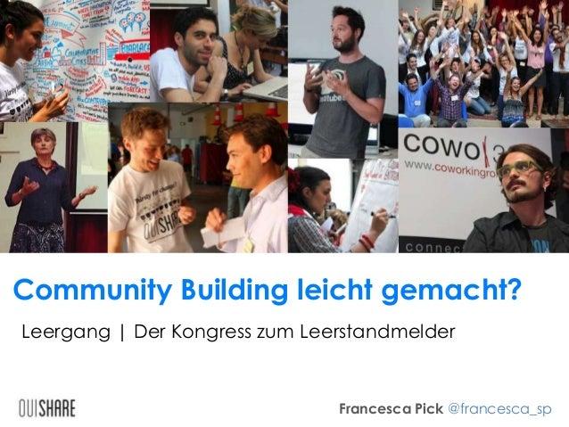 Community Building leicht gemacht? Leergang | Der Kongress zum Leerstandmelder  Francesca Pick @francesca_sp