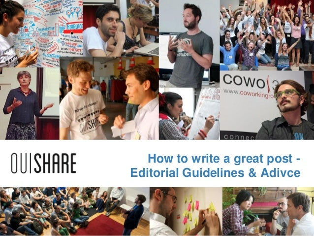 How to write a great post -Editorial Guidelines & Adivce