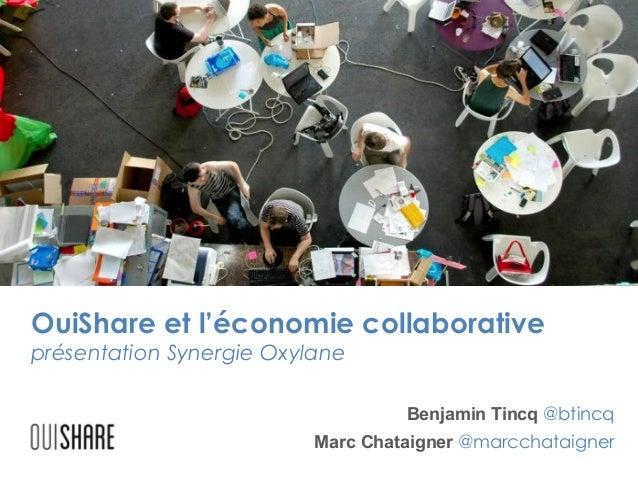 OuiShare et l'économie collaborative présentation Synergie Oxylane  Benjamin Tincq @btincq Marc Chataigner @marcchataigner