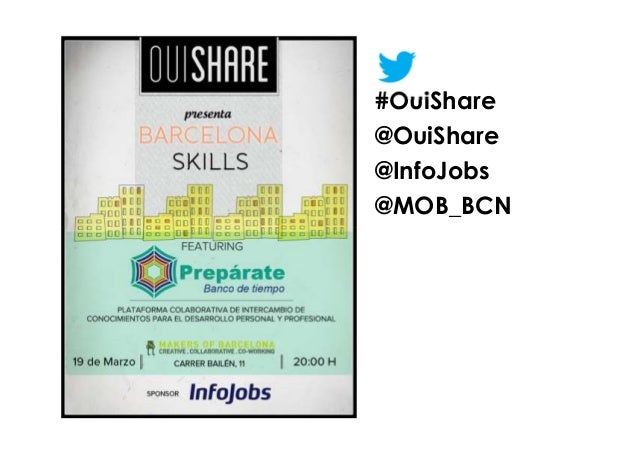 #OuiShare@OuiShare@InfoJobs@MOB_BCN