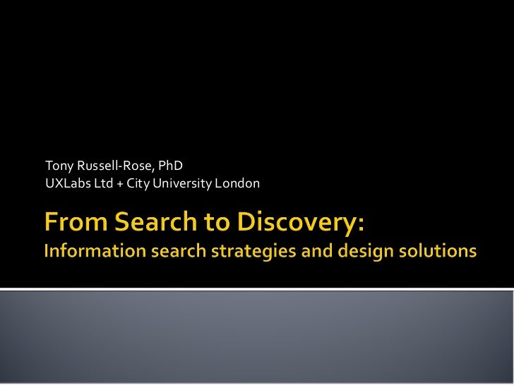 From search to discovery: Information search strategies and design solutions