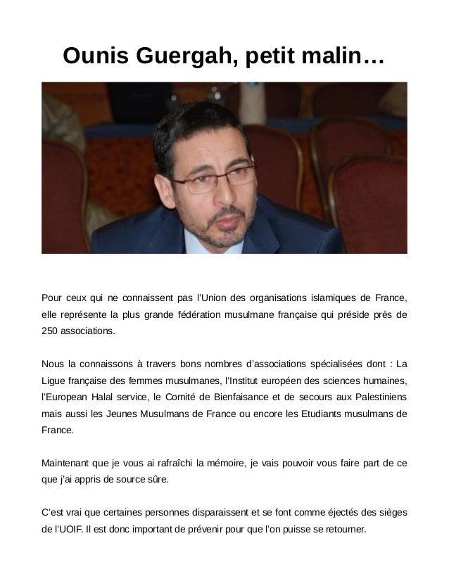 Ounis Guergah, petit malin… Pour ceux qui ne connaissent pas l'Union des organisations islamiques de France, elle représen...