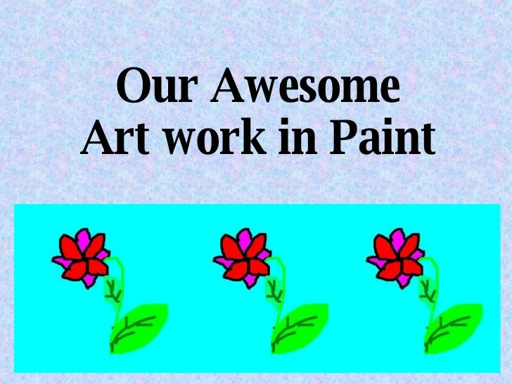 Our Awesome Art work in Paint