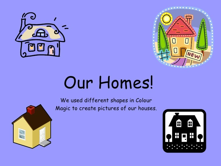 Our Homes!