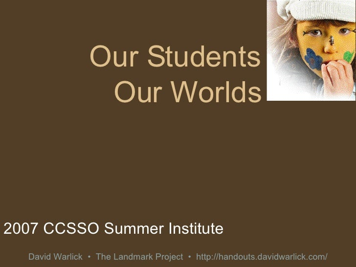 Our Students Our Worlds 2007 CCSSO Summer Institute