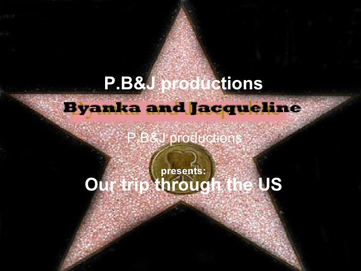 P.B&J productions presents: Our trip through the US P.B&J productions