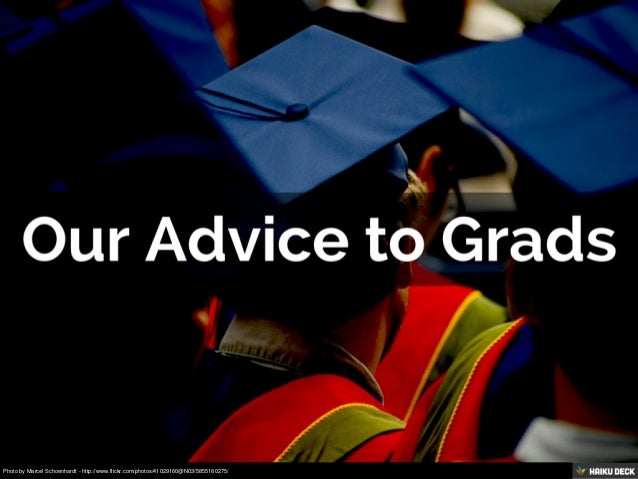 Our Advice To Grads