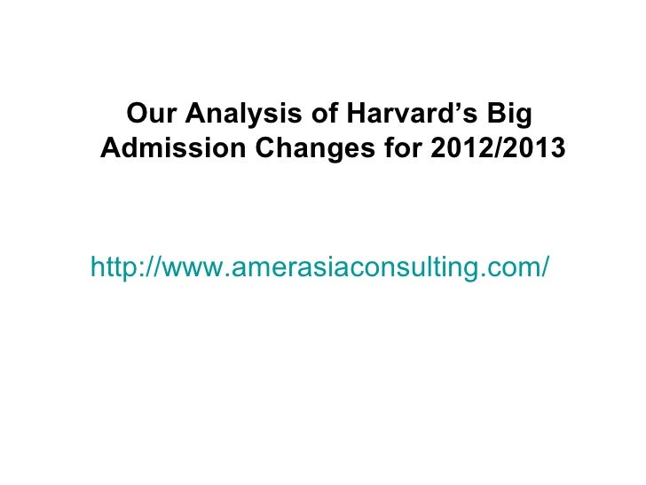 Our Analysis of Harvard's BigAdmission Changes for 2012/2013http://www.amerasiaconsulting.com/