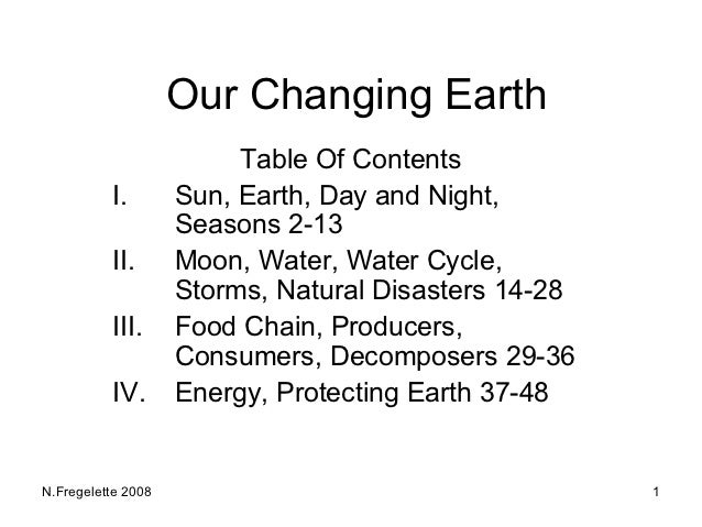 Our Changing Earth                         Table Of Contents          I.        Sun, Earth, Day and Night,                ...