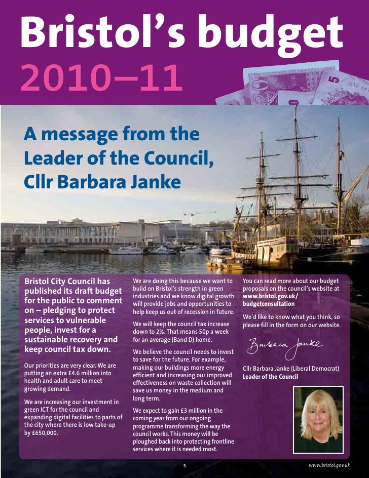 Bristol's budget 2010–11 A message from the Leader of the Council, Cllr Barbara Janke    Bristol City Council has         ...