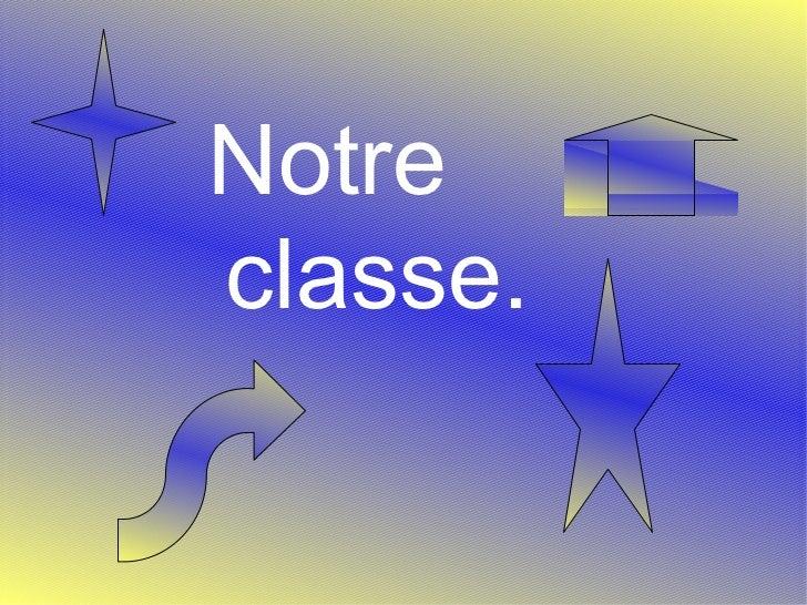 Notre classe.