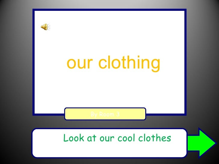 Our clothing   by room 3