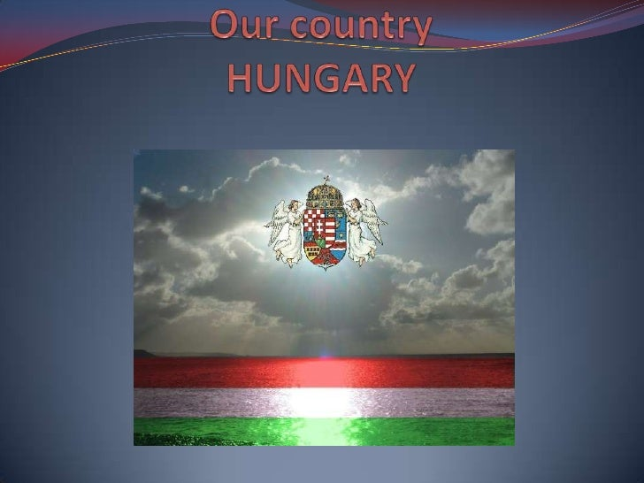 Our  country.hungary
