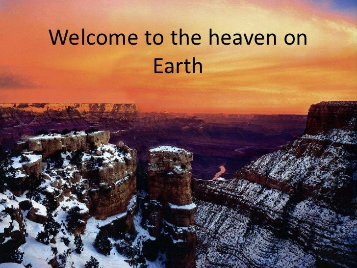 Welcome to the heaven on Earth<br />