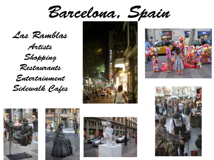 Barcelona, SpainLas Ramblas    Artists   Shopping  Restaurants EntertainmentSidewalk Cafes