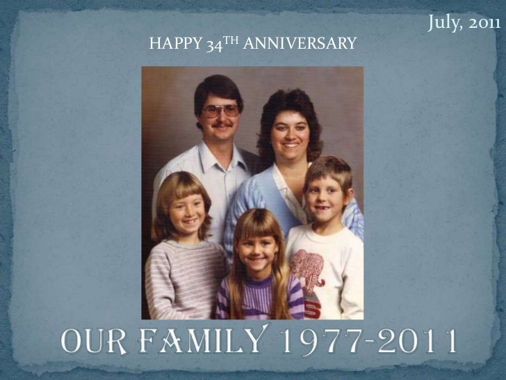 July, 2011<br />HAPPY 34TH ANNIVERSARY<br />Our Family 1977-2011<br />