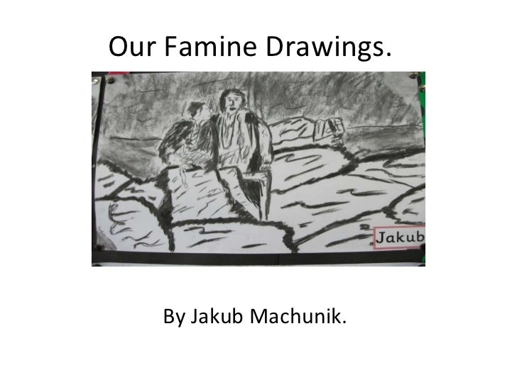 Our famine drawings