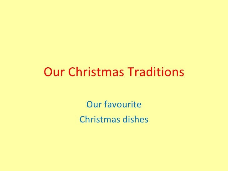Our Christmas Traditions Our favourite Christmas dishes