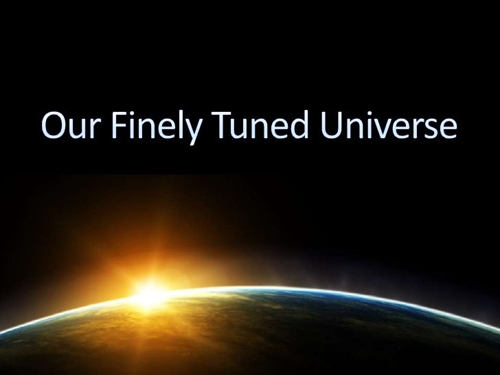 Our Finely Tuned Universe