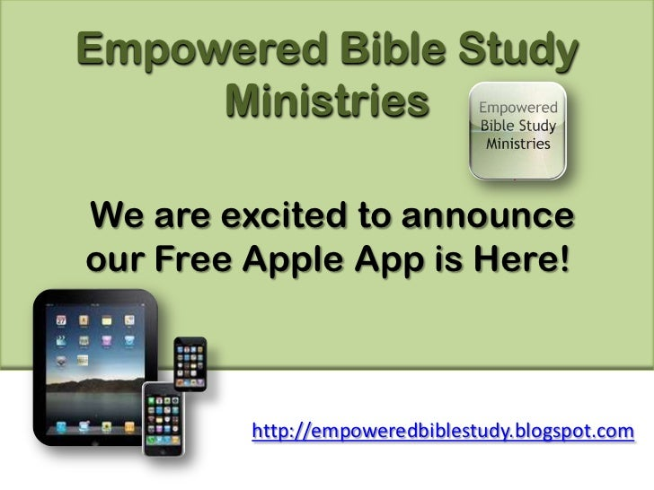 Empowered Bible Study Ministries<br />We are excited to announce our Free Apple App is Here! <br />http://empoweredbiblest...