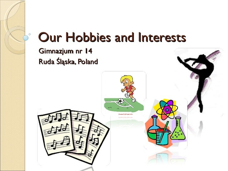 Our hobbies and_interests