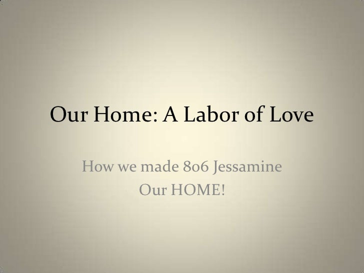 Our Home: A Labor of Love<br />How we made 806 Jessamine<br />Our HOME!<br />